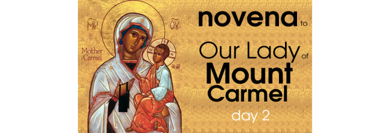 Feast Of Our Lady Of Mount Carmel Quotes: Novena Day 2: Feast Of Our Lady Of Mount Carmel